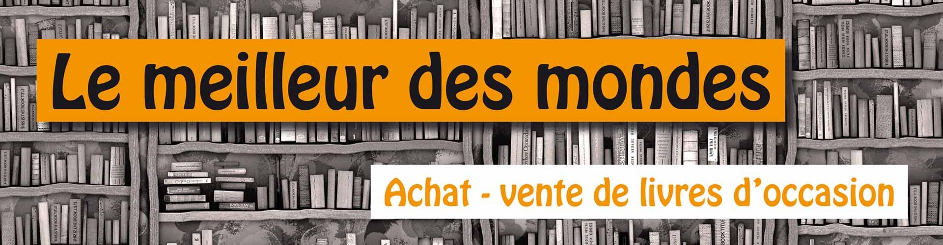Librairie, bouquinerie, Le Meilleur des Mondes à Aniane en Coeur d'Hérault